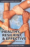Healthy, Resilient, & Effective in Cross-Cultural Ministry